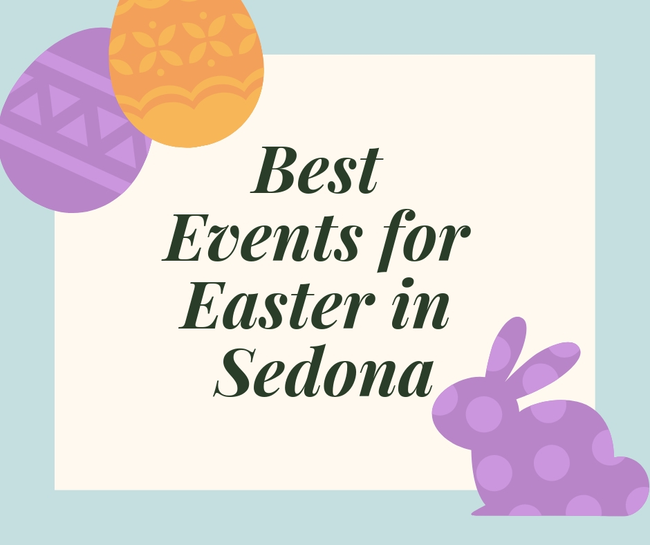 Best Things to Do for Easter in Sedona 2019